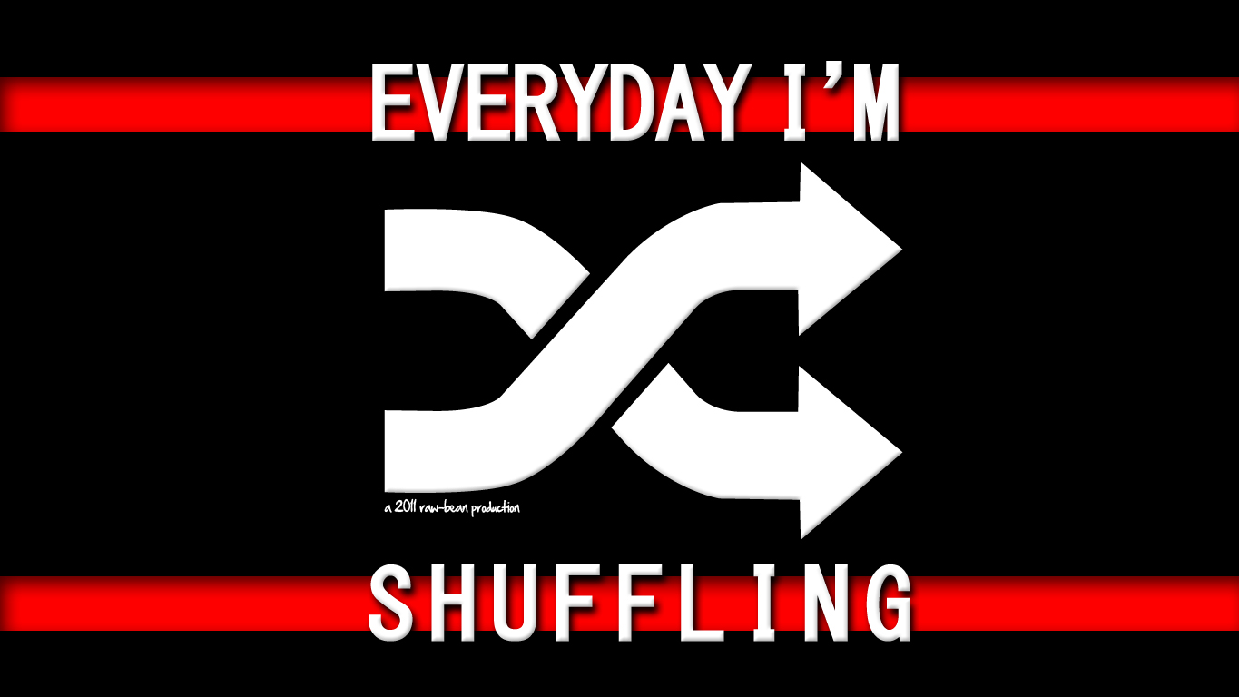 everyday_i__m_shuffling_by_jaysquall-d4gqqke