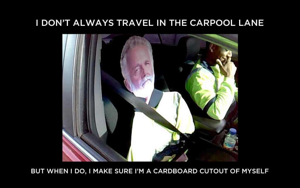 "A Guy Got Busted in the Carpool Lane With a Cardboard Cutout of ""The Most Interesting Man in the World"""
