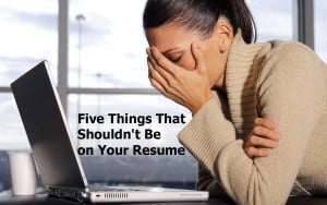 Don't put these 5 things on your resume