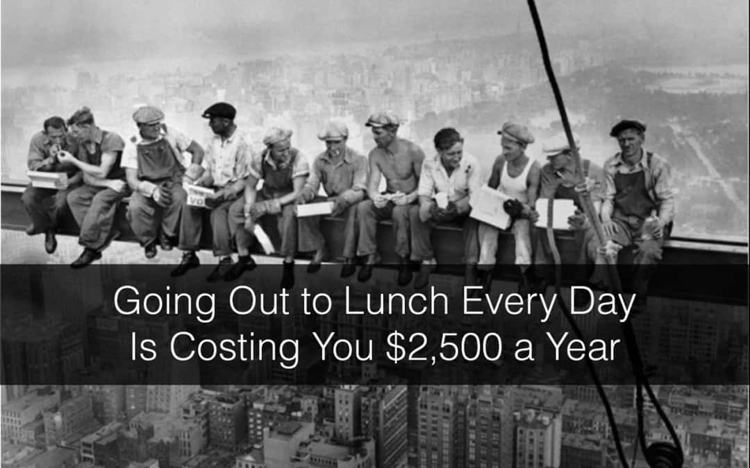 Going Out to Lunch Every Day Is Costing You over $2,500 a Year