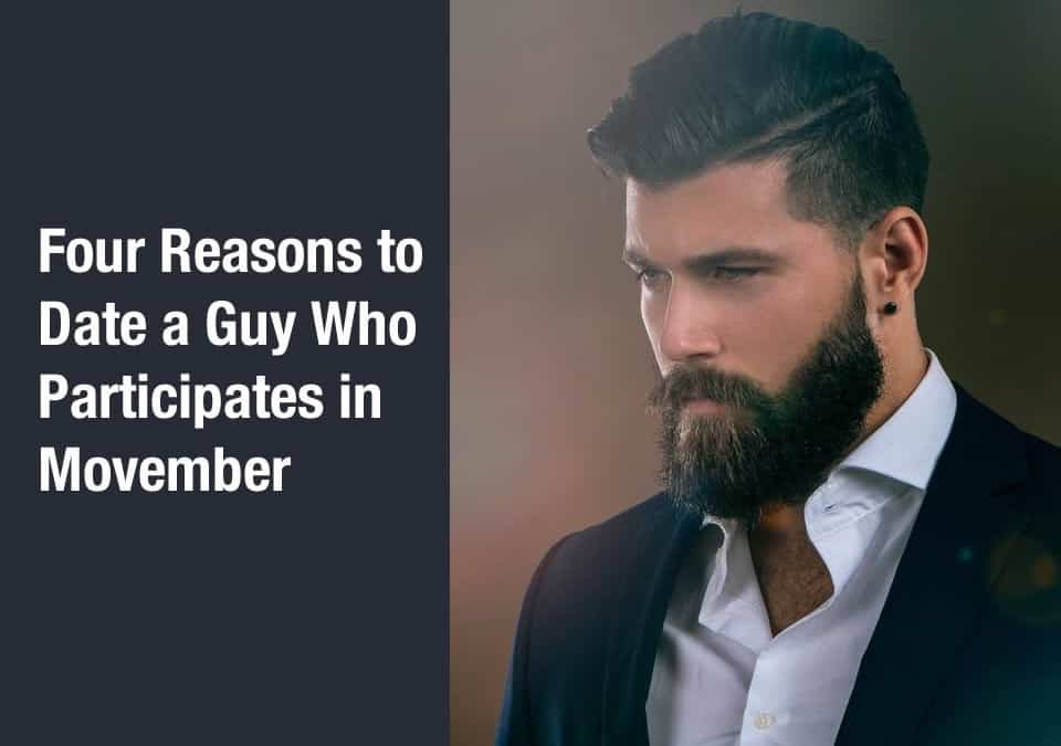 Four Reasons to Date a Guy Who Participates in Movember